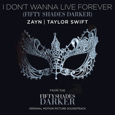 I Don't Wanna Live Forever - ZAYN and Taylor Swift