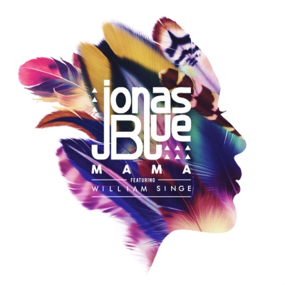 Mama - BLUE, Jonas feat. SINGE, William