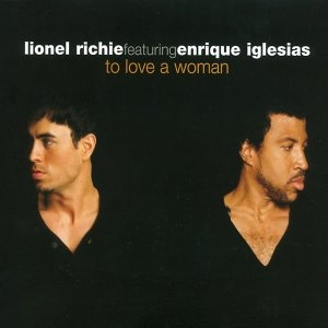 To Love A Women - RICHIE, Lionel and Enrique Iglesias